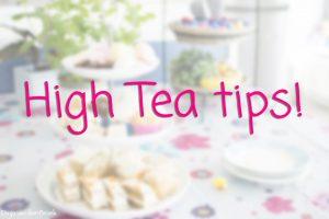 High Tea tips