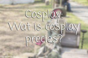 Wat is cosplay