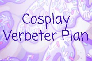 Cosplay Verbeter Plan